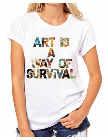 Camiseta Art is a way of survival